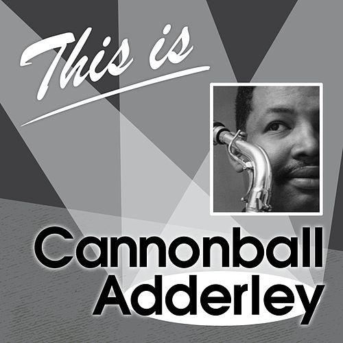 This Is... (Cannonball Adderley) de Cannonball Adderley