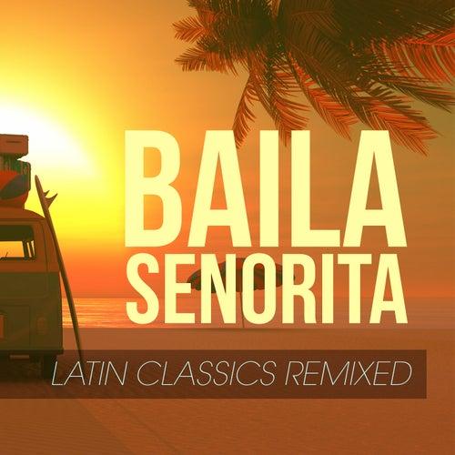 Baila Senorita - Latin Classics Remixed fra Movimento Latino, Martino, D'Mixmasters, Gloriana, MC Joe, The Vanillas, Kyria, Red Hardin, Mc Boy, Los Chicos, In.Deep, Danny Ray, Hanna, Los Locos