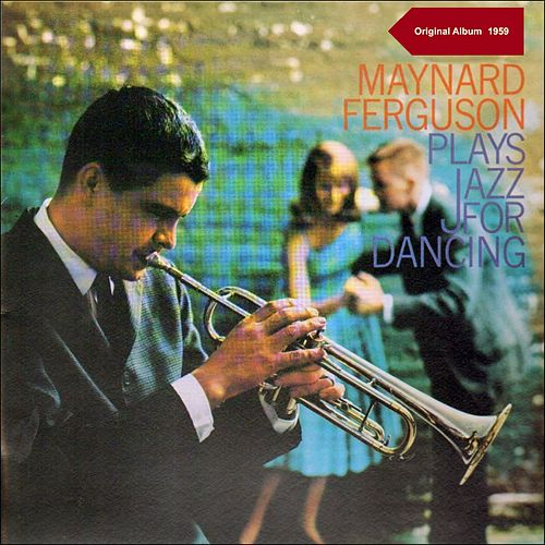 Maynard Ferguson Plays Jazz For Dancing (Original Album - 1959) de Maynard Ferguson
