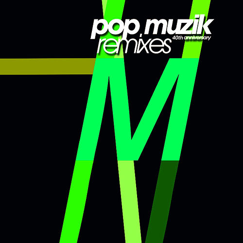 Pop Muzik (40th Anniversary Remixes) de M