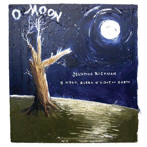 O Moon, Queen Of Night On Earth de Jonathan Richman