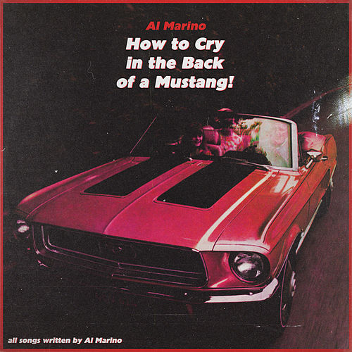 How to Cry in the Back of a Mustang! de Al Marino