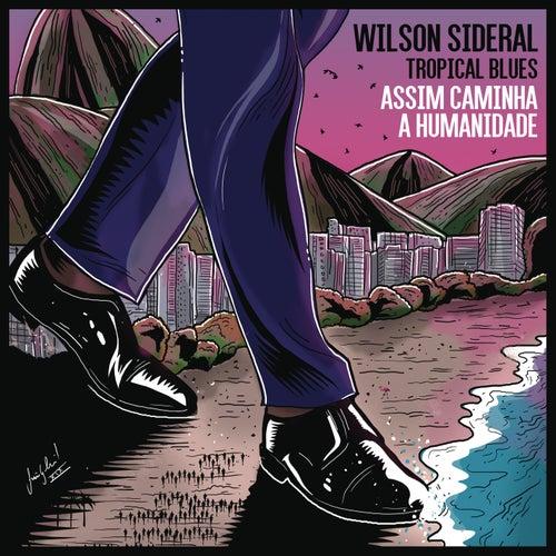 Assim Caminha a Humanidade (feat. Amaranto) de Wilson Sideral