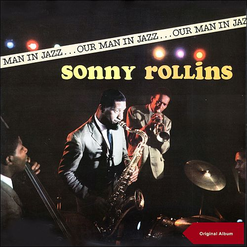 Our Man in Jazz (Original Album plus Bonus Tracks) by Sonny Rollins