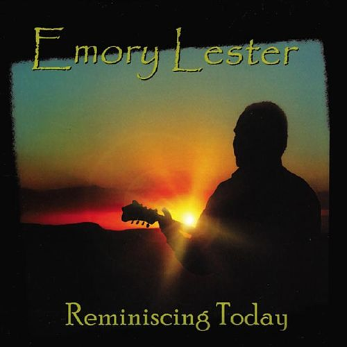 Reminising Today by Emory Lester