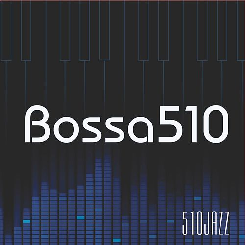 Bossa510 by 510jazz