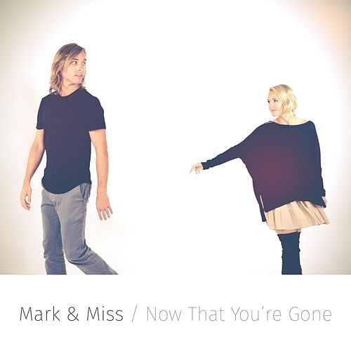 Now That You're Gone de Mark