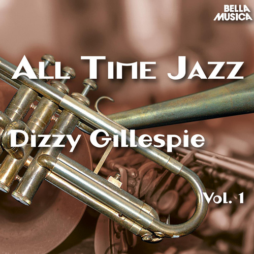 All Time Jazz: Dizzy Gillespie, Vol. 1 by Dizzy Gillespie