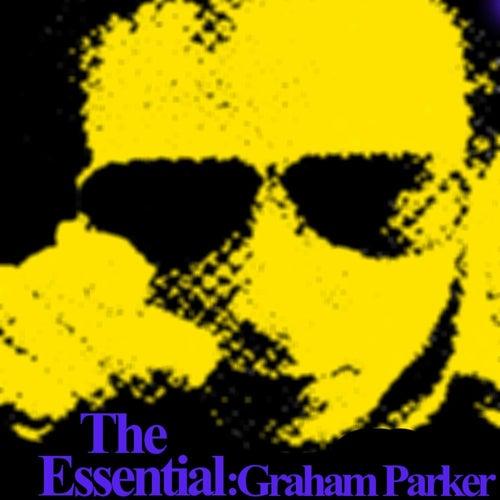 Essential Graham Parker by Graham Parker