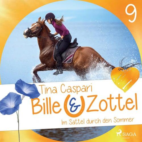 Im Sattel durch den Sommer - Bille und Zottel 9 (Ungekürzt) von Tina Caspari