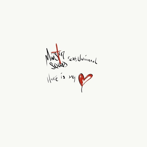 Here Is My Heart (feat. Universal) by Minister Squad