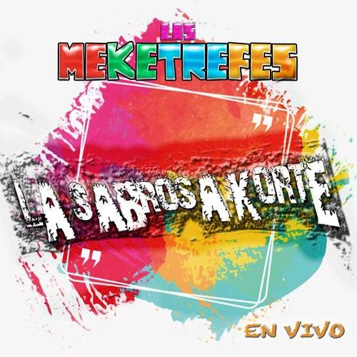 Los Meketrefes  Presenta (En Vivo) de La Sabrosa Korte