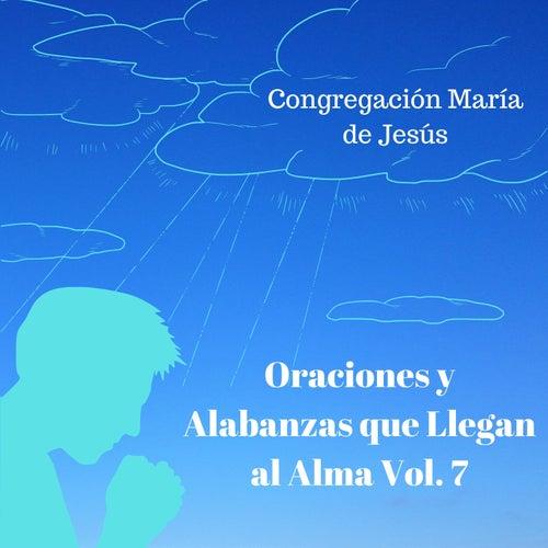 Oraciones y Alabanzas Que Llegan al Alma, Vol. 7 de Congregación María De Jesús