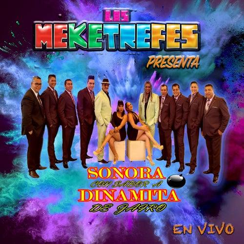 Los Meketrefes  Presenta (En Vivo) de Sonora Con Sabor a Dinamita de Jairo