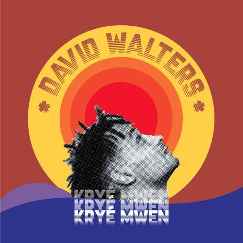 Kryé Mwen von David Walters