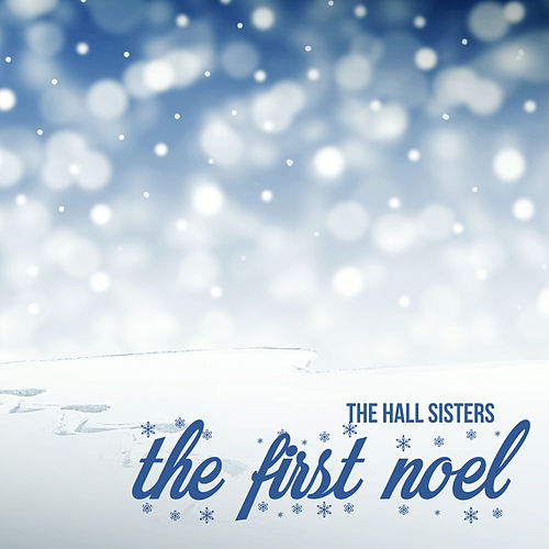 The First Noel by The Hall Sisters