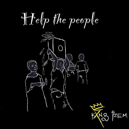 Help the People by Kxng Izem
