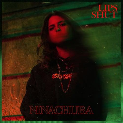 Lips Shut de Nina Chuba