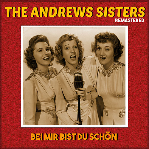 Bei mir bist du schön (Remastered) by The Andrews Sisters