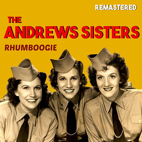 Rhumboogie (Remastered) by The Andrews Sisters