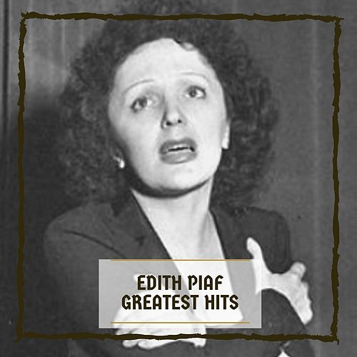 Greatest Hits von Edith Piaf