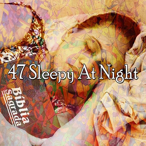 47 Sleepy at Night von Rockabye Lullaby