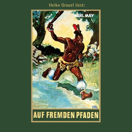 Auf fremden Pfaden - Karl Mays Gesammelte Werke, Band 23 (ungekürzte Lesung) von Karl May