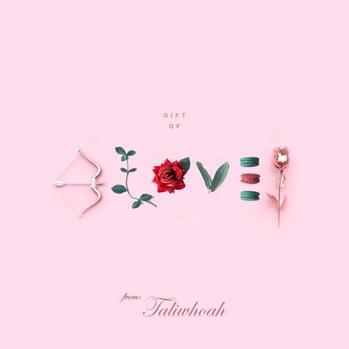 Gift of Love de Taliwhoah