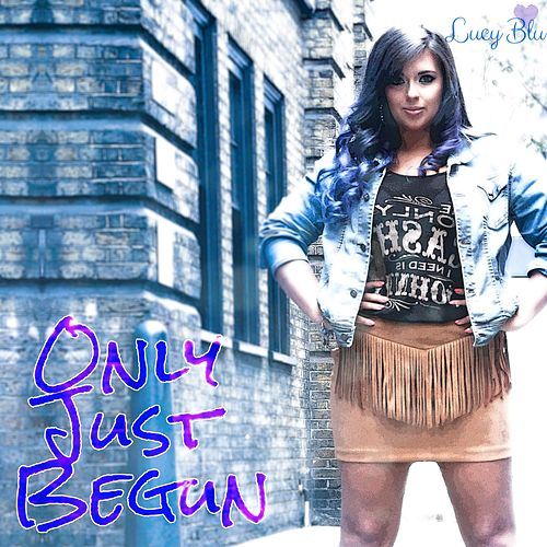 Only Just Begun by Lucy Blu