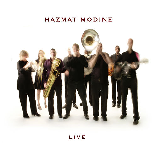 Live by Hazmat Modine