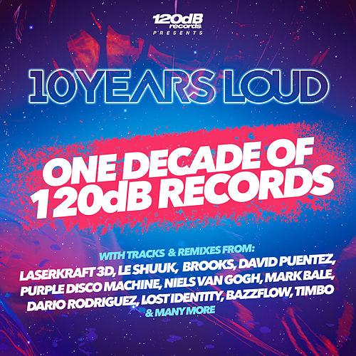 10 Years Loud - One Decade of 120dB Records di Various Artists