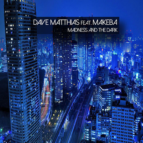 Madness and the Dark (Dub Mixes) by Dave Matthias