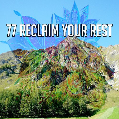 77 Reclaim Your Rest de Best Relaxing SPA Music