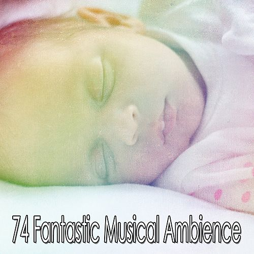 74 Fantastic Musical Ambience by Trouble Sleeping Music Universe