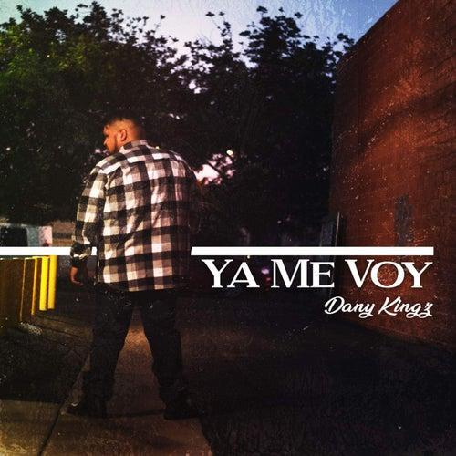 Ya Me Voy by Dany Kingz
