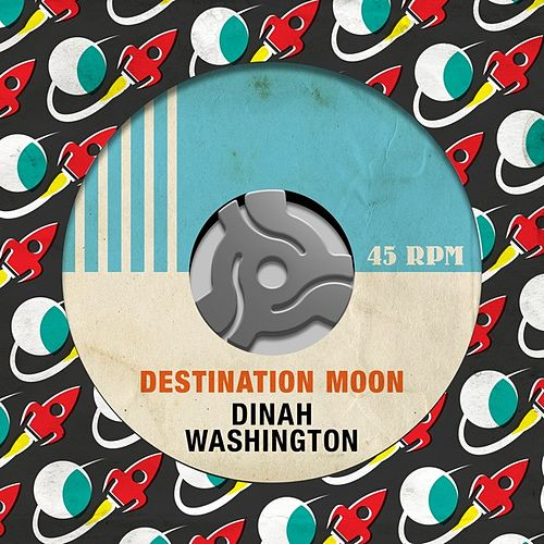 Destination Moon de Dinah Washington