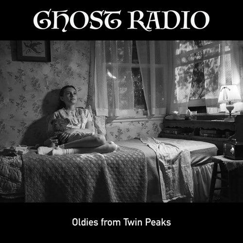 Ghost Radio - Oldies from Twin Peaks di Various Artists