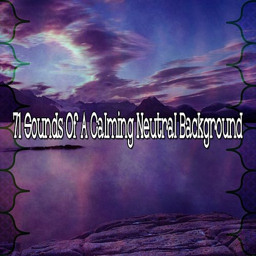 71 Sounds of a Calming Neutral Background by Yoga Music