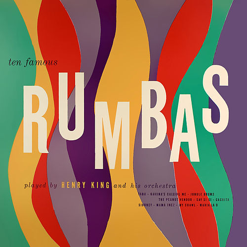 Ten Famous Rumbas von Henry King