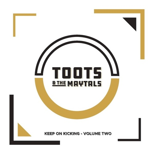 Keep on Kicking, Volume 2 by Toots and the Maytals