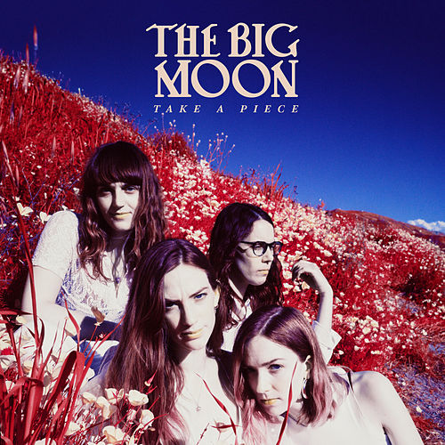 Take A Piece von The Big Moon