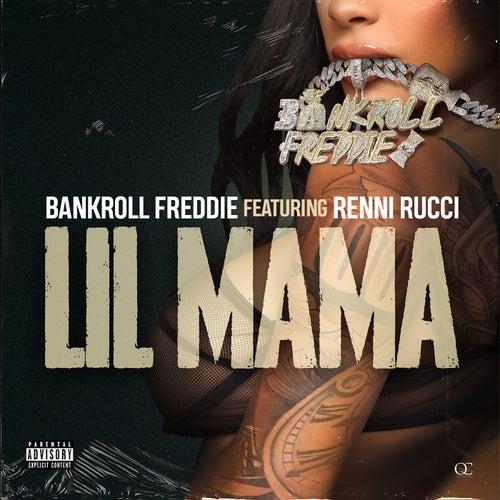 Lil Mama by Bankroll Freddie