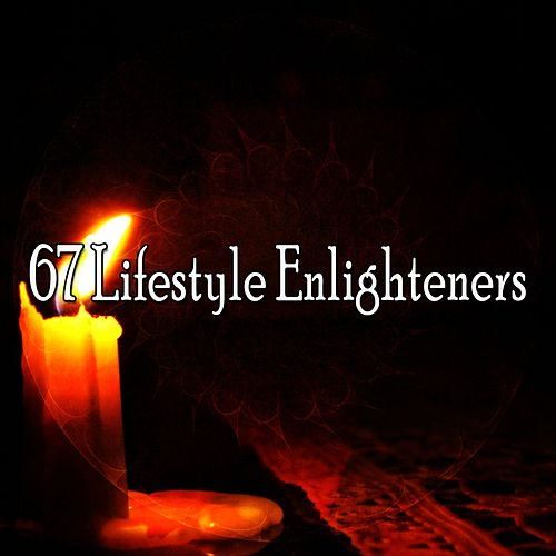 67 Lifestyle Enlighteners by Yoga Music