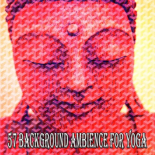 57 Background Ambience for Yoga di Lullabies for Deep Meditation