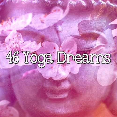 46 Yoga Dreams by Yoga Music