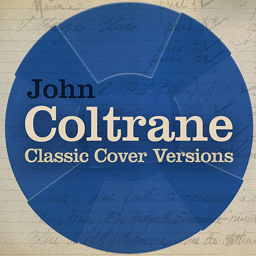 Classic John Coltrane Cover Versions by Various Artists