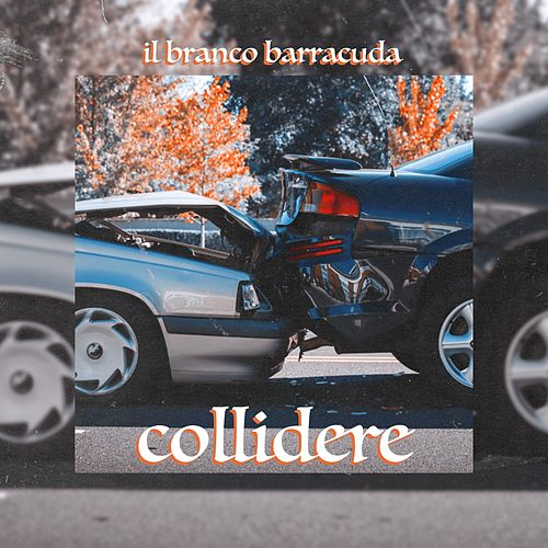Collidere by Il Branco Barracuda