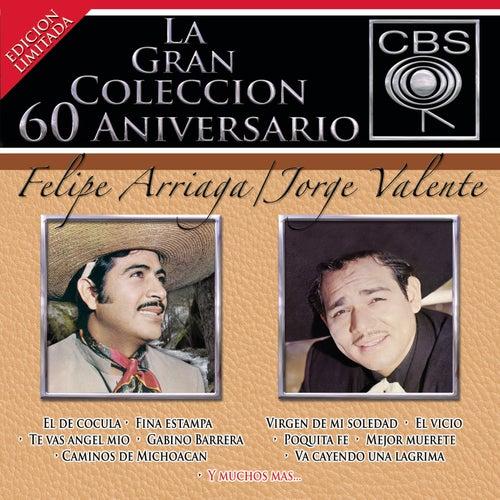 La Gran Coleccion Del 60 Aniversario CBS - Felipe Arriaga / Jorge Valente de Felipe Arriaga
