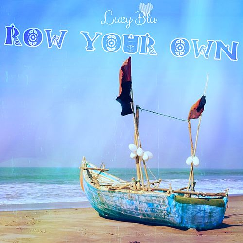 Row Your Own by Lucy Blu