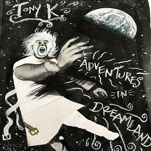 Adventures in Dreamland by Tony K